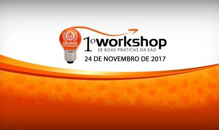 1º Workshop de boas práticas da EaD – 24 de Novembro de 2017